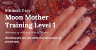 Miranda Grey - Moon Mother Training Workshop
